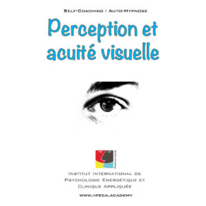 perception vue acuite visuelle iepra Academy mp3 self coaching auto-hypnose