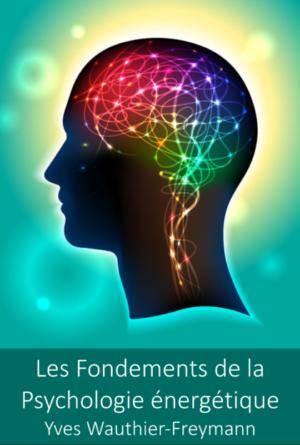 Les Fondements de la Psychologie énergétique
