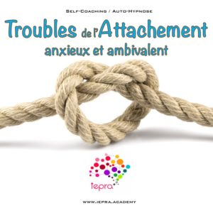 trouble attachement anxieux et ambivalent iepra academy mp3 self coaching auto-hypnose