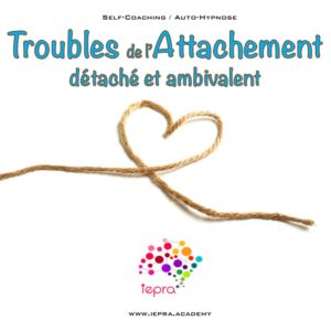 trouble attachement détaché et ambivalent iepra academy mp3 self coaching auto-hypnose
